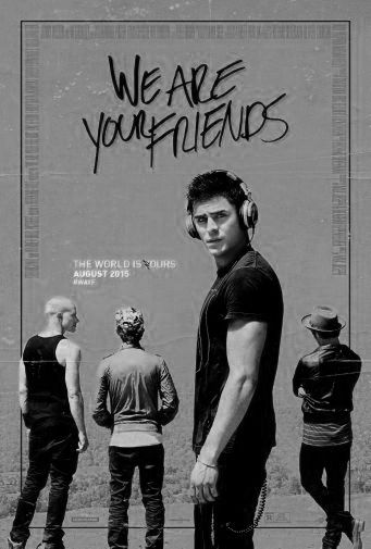 We Are Your Friends black and white poster